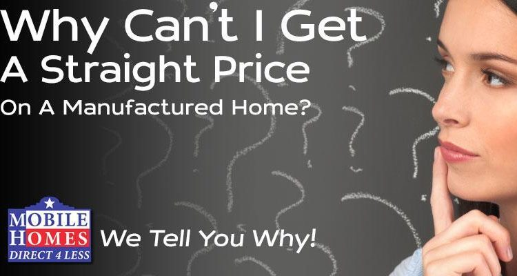 Why Can't I Get A Straight Price On A Mobile Or Manufactured Home From Someone On-Line Or Over The Phone?